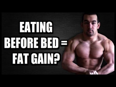 Eating Before Bed: Bad For Fat Loss Or Just A Myth? - YouTube