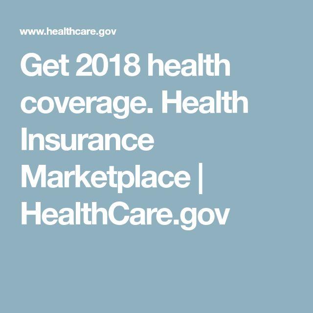 Get 2018 health coverage. Health Insurance Marketplace   HealthCare.gov