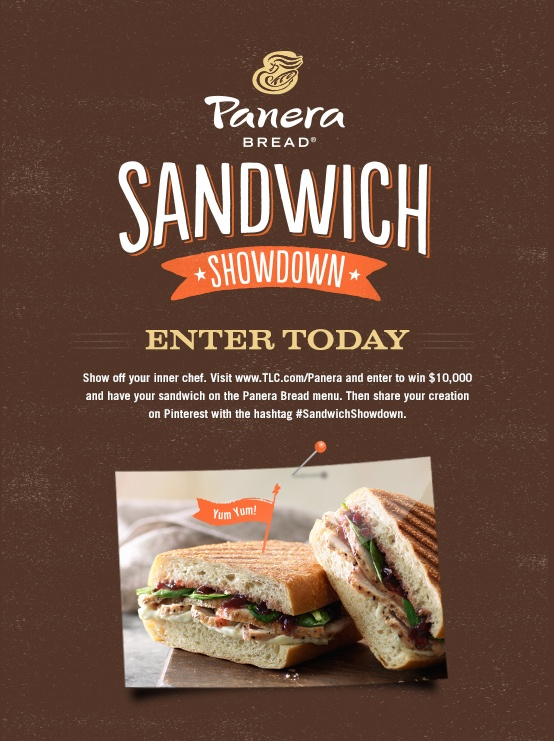 Show off your inner chef. Visit TLC.com/Panera and enter to win $10,000 and have your sandwich on the Panera Bread menu. Then share your creation on Pinterest with the hashtag #SandwichShowdown.Menu, Panera Bread