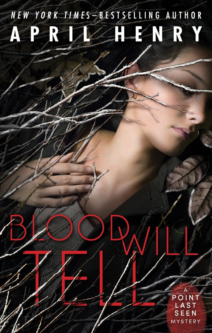 Blood Will Tell - April Henry; https://www.goodreads.com/book/show/22718684-blood-will-tell?ac=1