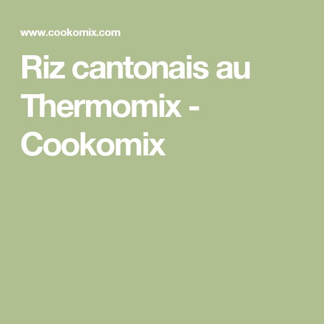 Riz cantonais au Thermomix - Cookomix