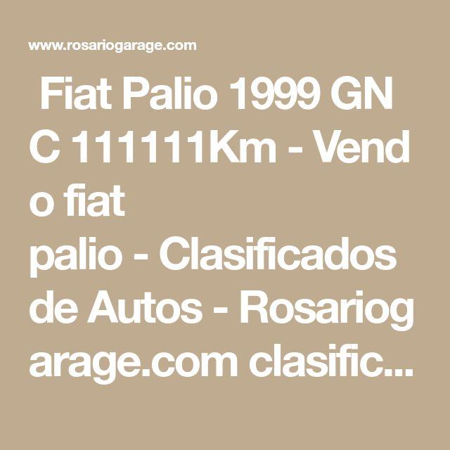 FiatPalio1999GNC111111Km-Vendo fiat palio-Clasificados deAutos-Rosariogarage.com clasificados, encontrá lo que estabas buscando.