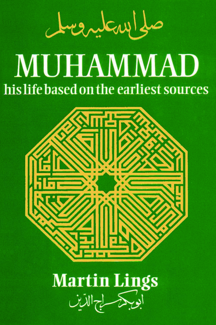 an analysis of life of muhammad by martin lings Analysis from the information  it is blatantly obvious why muhammad took safiyah  martin lings, muhammad: his life based on the earliest sources.