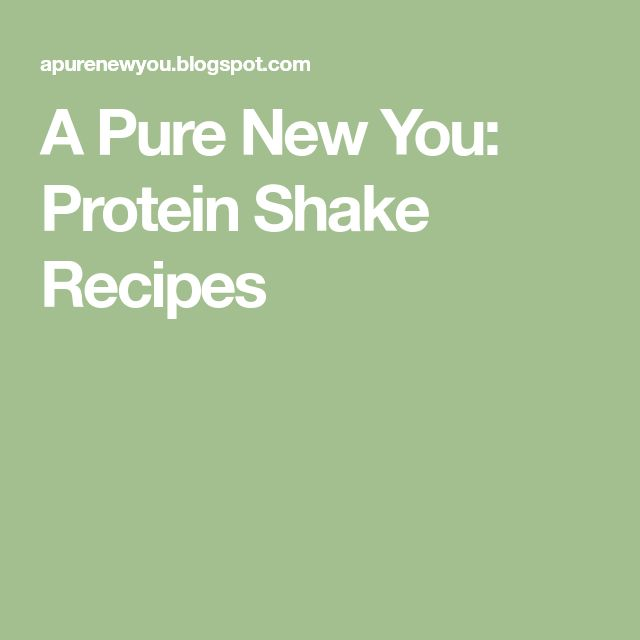 A Pure New You: Protein Shake Recipes
