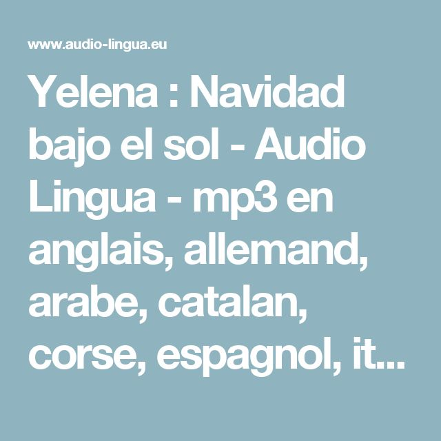 Yelena : Navidad bajo el sol - Audio Lingua - mp3 en anglais, allemand, arabe, catalan, corse, espagnol, italien, russe, occitan, portugais, chinois et français