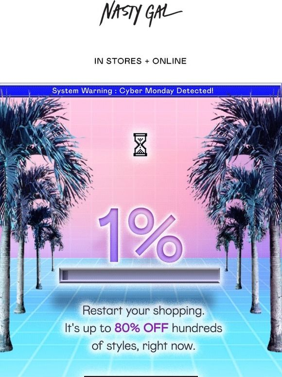 ***80% OFF*** CYBER MONDAY DETECTED - Nasty Gal