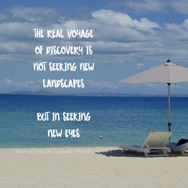 The Real Voyage Of Discovery Is Not Seeking New Landscapes, But In Seeking New Eyes | Motivational Travel Quote | Inspiring Words | Wanderlust | #wanderlust #inspire #quote #travel | www.mikaylajanetravels.com