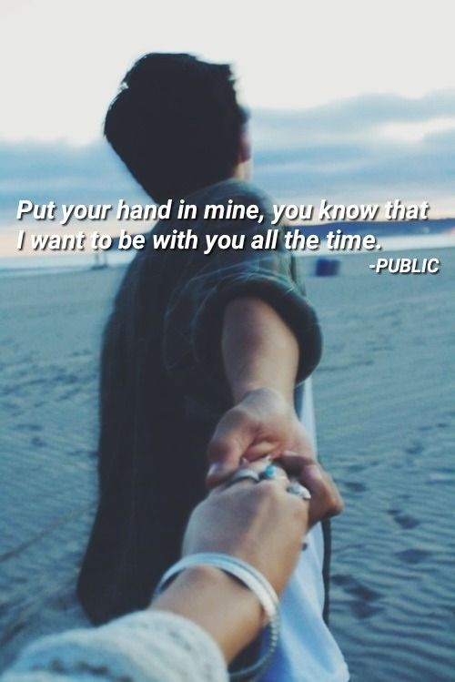 Put Your Hand In Mine You Know That I Want To Be With You All The Time Public Song Captions Song Lyric Quotes Vibe Quote