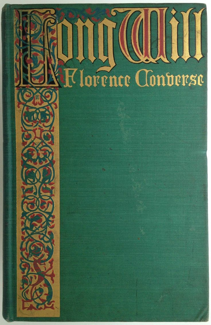 Long Will, A Romance By Florence Converse, Boston: Houghton, Mifflin And Pany