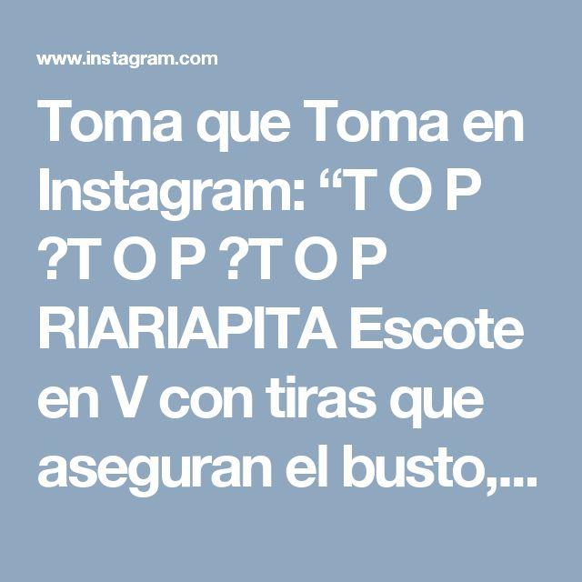 """Toma que Toma en Instagram: """"T O P 🔸T O P 🔸T O P  RIARIAPITA  Escote en V con tiras que aseguran el busto, espalda escotada con tiras que se cruzan en X  Contactamos y…"""""""