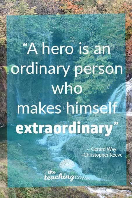 Motivational Monday: A Hero Is An Ordinary Person Who Makes Themselves Extraordinary