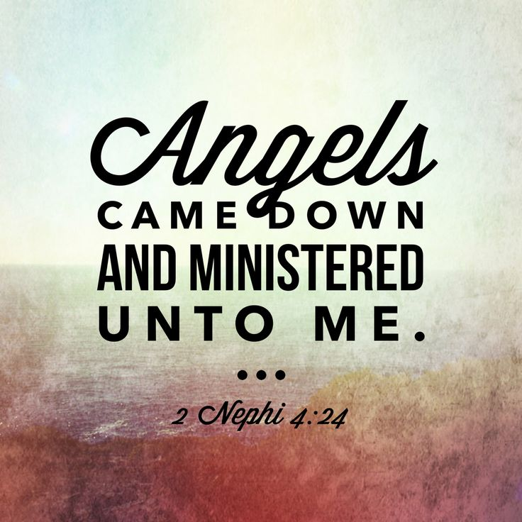 #angels came down and ministered unto me. 2 Nephi 4:24 #lds