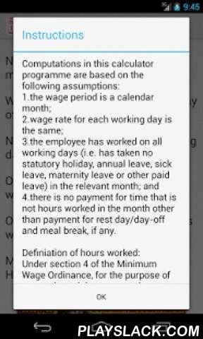 HK Minimum Wage Calculator  Android App - playslack.com , Hong Kong Minimum Wage Calculator has been launched on Android platform!This application is referenced from the Formula of Minimum Wage in Hong Kong according to Hong Kong Labour Department.Computations in this calculator programme are based on the following assumptions:1. the wage period is a calendar month;2. wage rate for each working day is the same;3. the employee has worked on all working days (i.e. has taken no statutory…