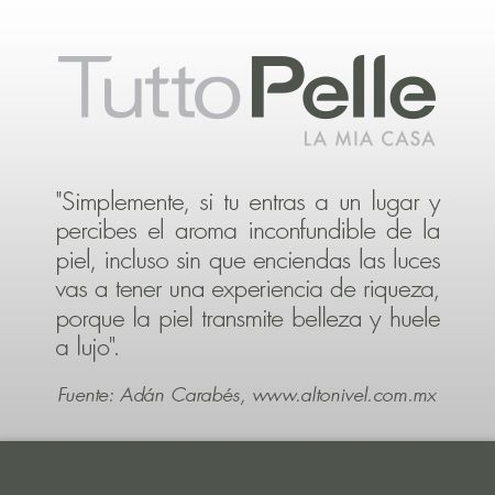 #TuttoPelle #Interiorismo #LaMiaCasa #Muebles #Piel #Frases