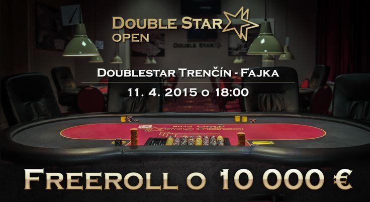 DoubleStar OPEN Freeroll o 10 000€ DoubleStar Trenčín - Fajka 11.4.2015 o 18:00 hod.