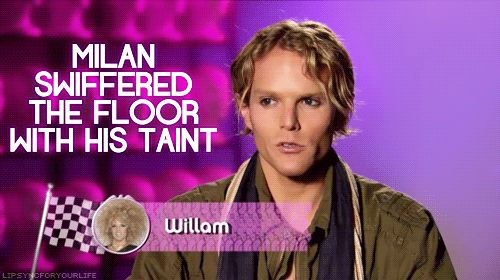 RuPaul's Drag Race - swiffered the floor with his taint (One of the best lines ever!)