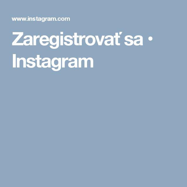 Zaregistrovať sa • Instagram