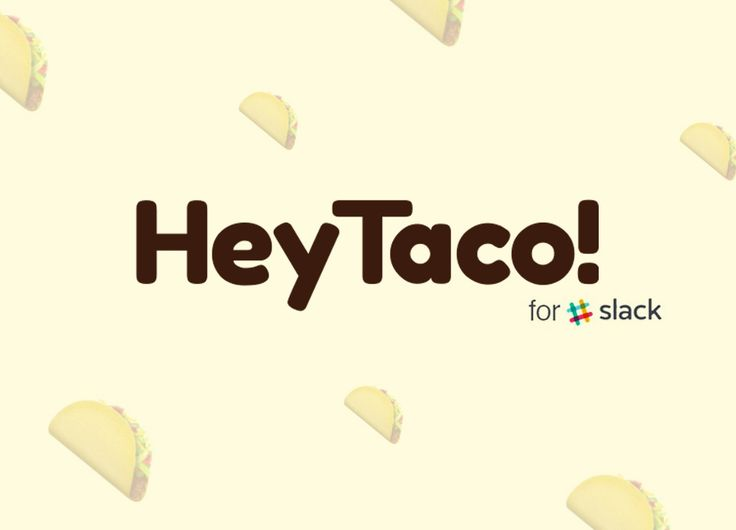 Simply add a taco emoji after someone's username when you want to show your appreciation.