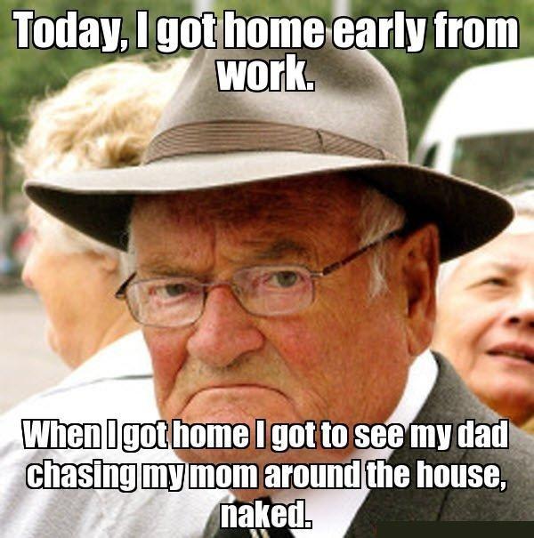 Old Man Meme #Home, #Naked