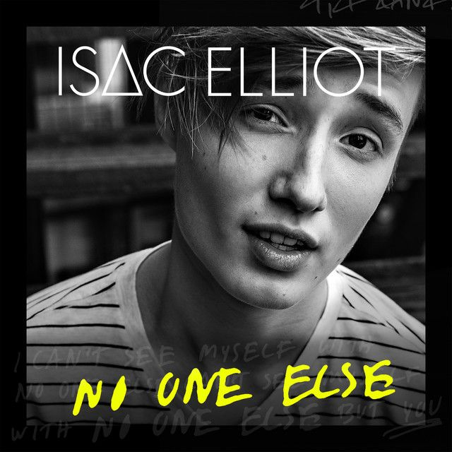 """No One Else"" by Isac Elliot added to New Music Friday playlist on Spotify"