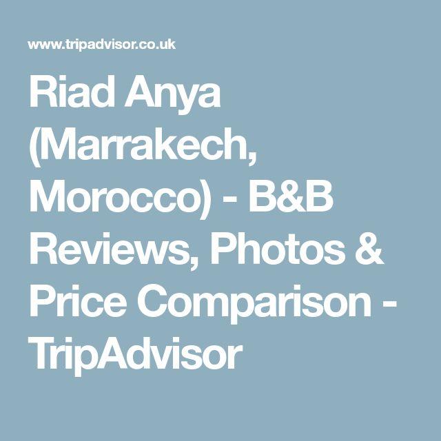 Riad Anya (Marrakech, Morocco) - B&B Reviews, Photos & Price Comparison - TripAdvisor