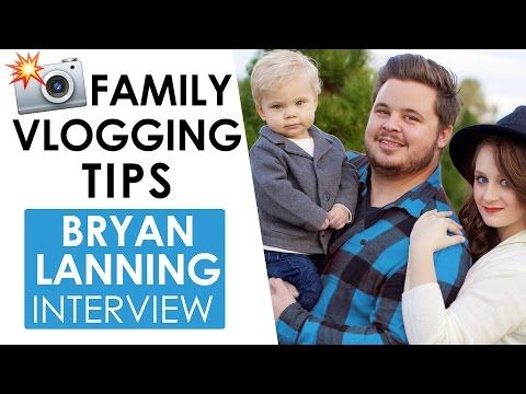Daily Vlogging Tips and Advice for Families on YouTube — Bryan Lanning Interview - YouTube