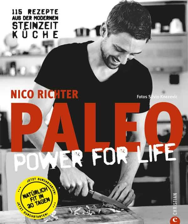 Unser Kochbuch PALEO - Power for Life: 115 leckere und abwechlungsreiche Alltagsrezepte + 30 Tage Paleo Diätplan - mit 5 ★★★★★ bewertet. Jetzt nachkochen!