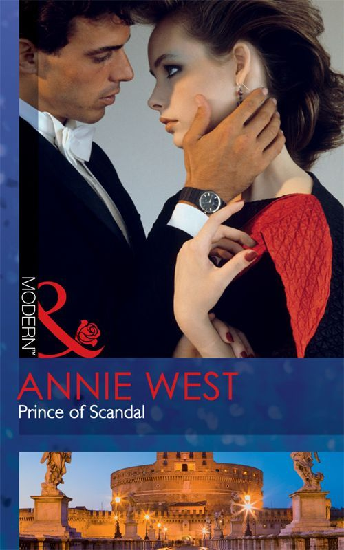 Prince of Scandal (Mills & Boon Modern) eBook: Annie West: Amazon.co.uk: Kindle Store
