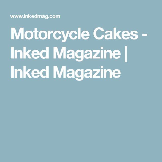 Motorcycle Cakes - Inked Magazine | Inked Magazine