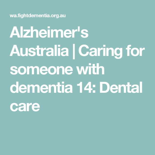 Alzheimer's Australia | Caring for someone with dementia 14: Dental care