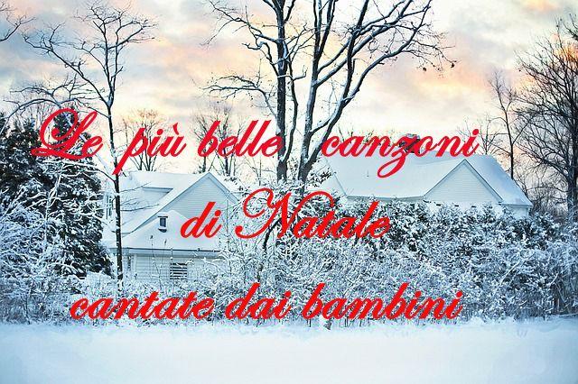 Le più belle e famose canzoni di Natale cantate dai bambini.