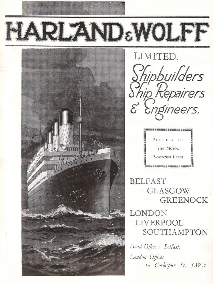 Harland & Wolff shipbuilders of Belfast & Glasgow - 1926 The roll call of vanished UK shipbuilders  few are as well recalled as Harland &Wolff if only because of one of the countless ships they constructed - RMS Titanic. This advert, from a trade journal, emphasises the sheer scale of the larger vessels they built. In this case it is the Titanic's sister ship RMS Olympic that sailed from 1911 to 1935 for the White Star Line. The advert makes the boast that the yards, in both Northern Ireland
