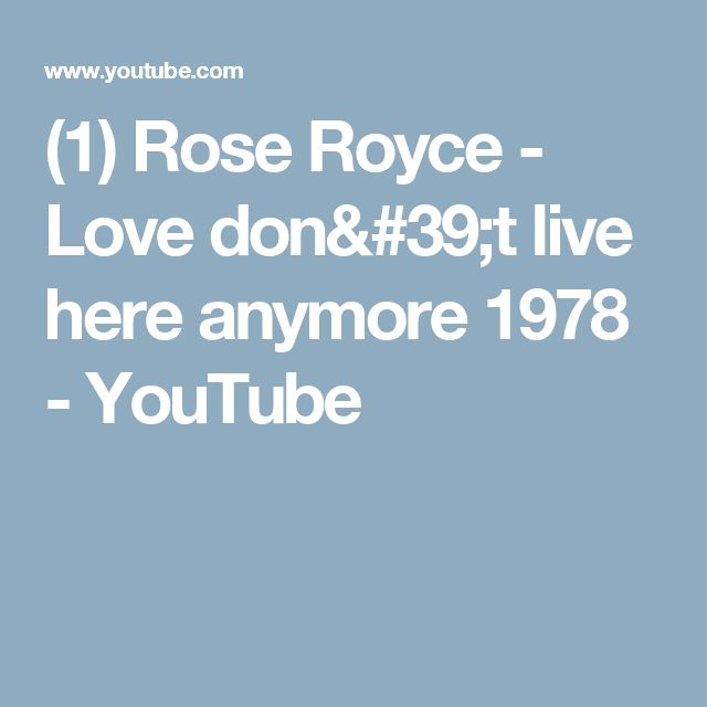 (1) Rose Royce - Love don't live here anymore 1978 - YouTube