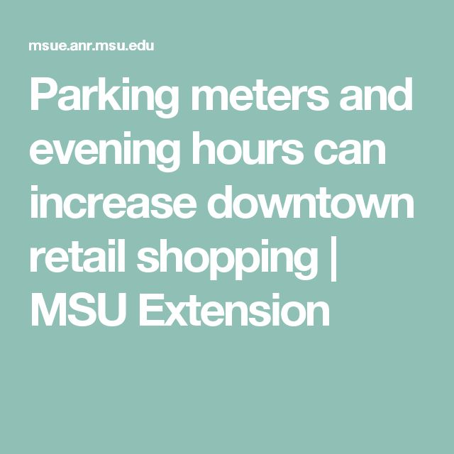 Parking meters and evening hours can increase downtown retail shopping |     MSU Extension