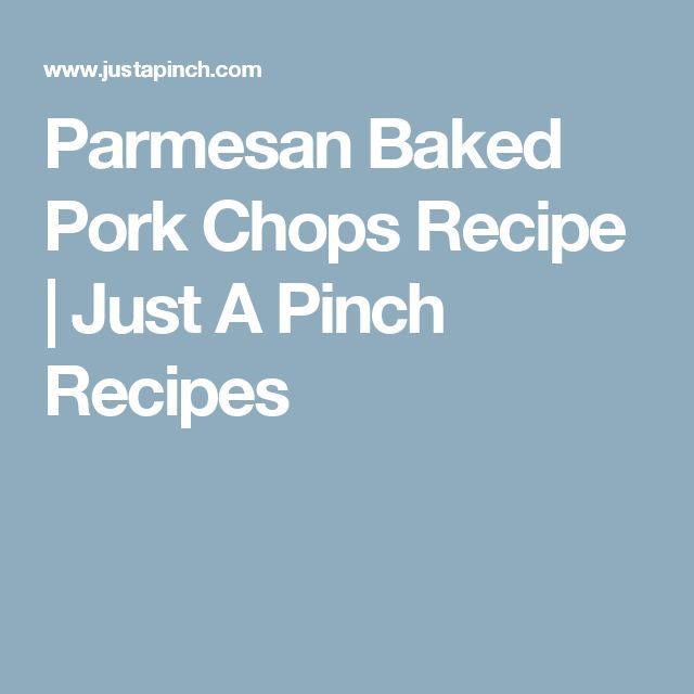 Parmesan Baked Pork Chops Recipe | Just A Pinch Recipes