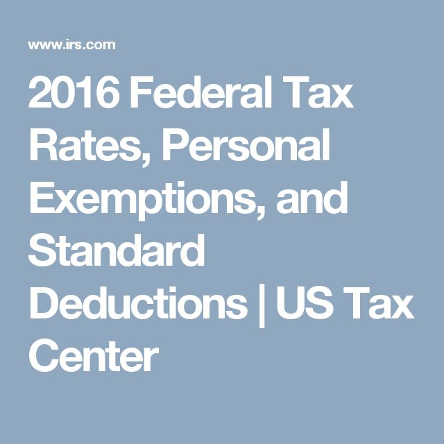 2016 Federal Tax Rates, Personal Exemptions, and Standard Deductions | US Tax Center
