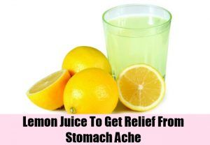 Lemon Juice. If stomach ache - diyhealthremedy.com