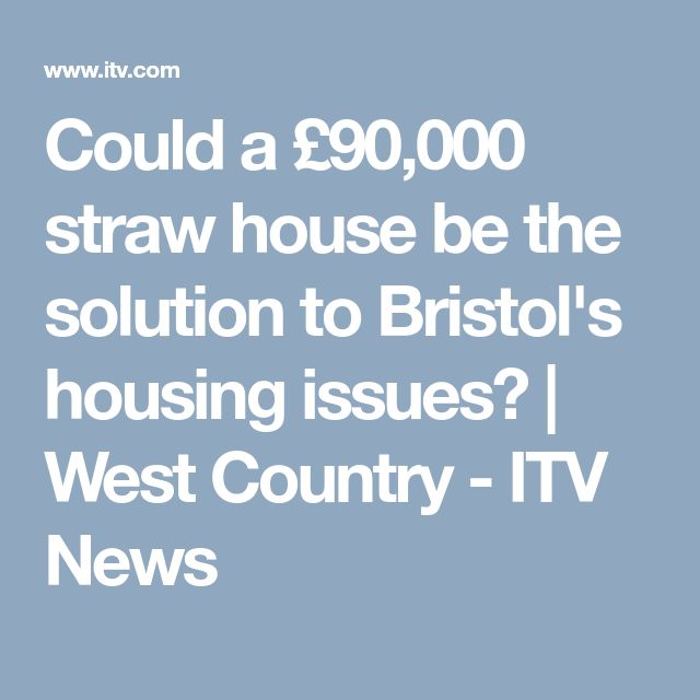 Could a £90,000 straw house be the solution to Bristol's housing issues?  | West Country - ITV News