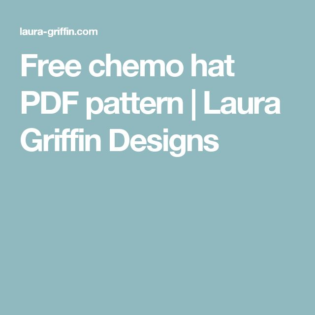 Free chemo hat PDF pattern | Laura Griffin Designs | MAYBE I\'LL MAKE ...