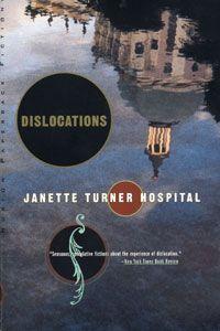 Janette Turner Hospital - Dislocations