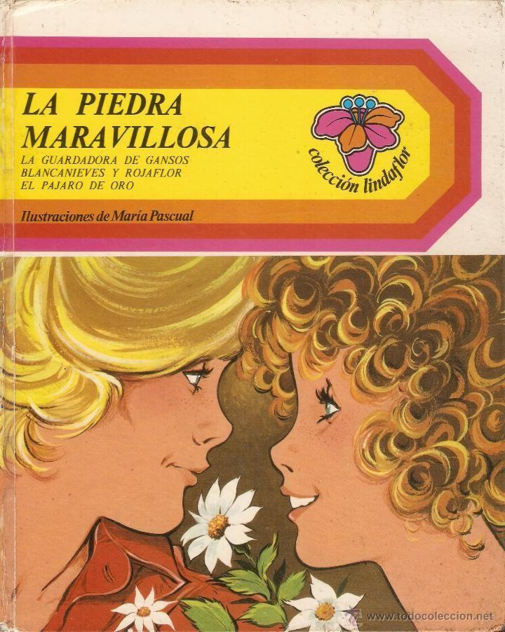 LA PIEDRA MARAVILLOSA - MARIA PASCUAL - COLECCION LINDAFLOR -Nº 22 - EDICIONES TORAY - 1979 (Libros de Lance - Literatura Infantil y Juvenil...