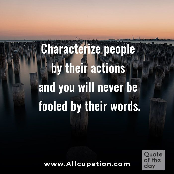 My grandmother spoke this truth often. Action speak louder than words. Don't try to rationalize or tell yourself a different story that does not reflect the reality of someone's actions. They are revealing their true colors believe them the first time.