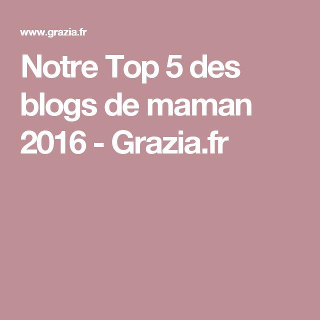 Notre Top 5 des blogs de maman 2016 - Grazia.fr
