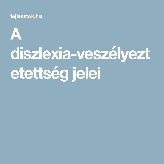 A diszlexia-veszélyeztetettség jelei
