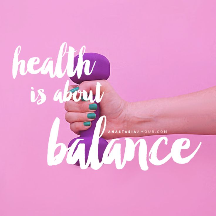 Health is about balance - www.anastasiaamour.com