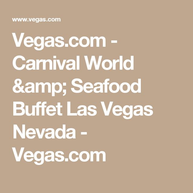 Vegas.com - Carnival World & Seafood Buffet Las Vegas Nevada - Vegas.com