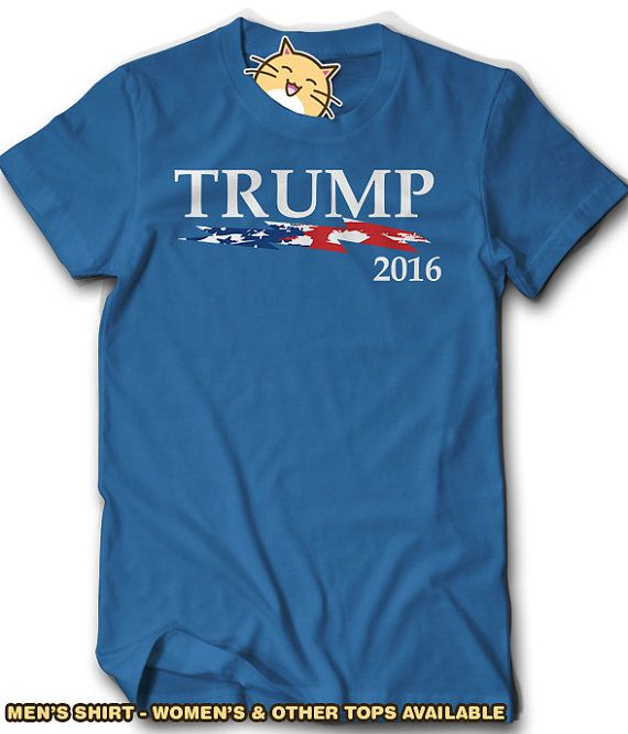 ♥ Trump American Flag 2016 Shirts, tanks and hoodies. ♥ ♥ ♥ WE ONLY MAKE PREMIUM QUALITY SHIRTS THAT ARE MADE TO LAST ♥ ♥ We only use PREMIUM