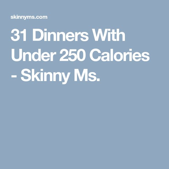 31 Dinners With Under 250 Calories - Skinny Ms.