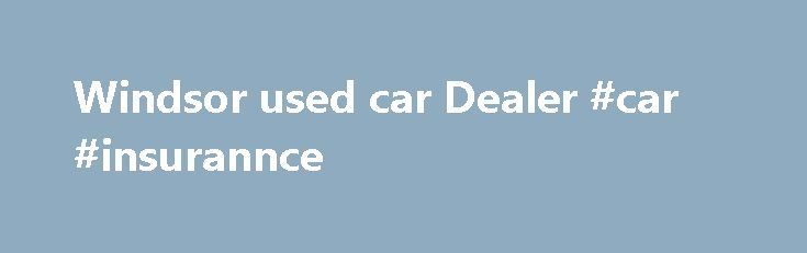 Windsor used car Dealer #car #insurannce http://botswana.nef2.com/windsor-used-car-dealer-car-insurannce/  # Welcome to AutoMAXX! AutoMaxx has the best selection of used cars for sale, used trucks for sale, used SUVs for sale and used Vans for sale in Windsor, Ontario. AutoMaxx sells all makes and models including Dodge, Chrysler, Chevrolet, Cadillac, Ford, GMC, Jeep, Lincoln, Mazda, Pontiac and Saturn used cars, trucks, vans and SUVs for sale in Windsor. Find the pre-owned car or truck…