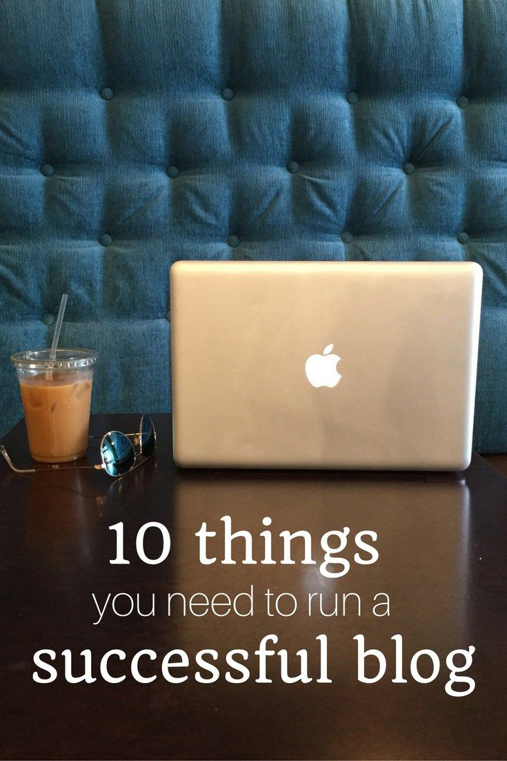 There is A LOT of things that go into keeping a blog afloat. these are the 10 things you absolutely NEED to run a successful blog.